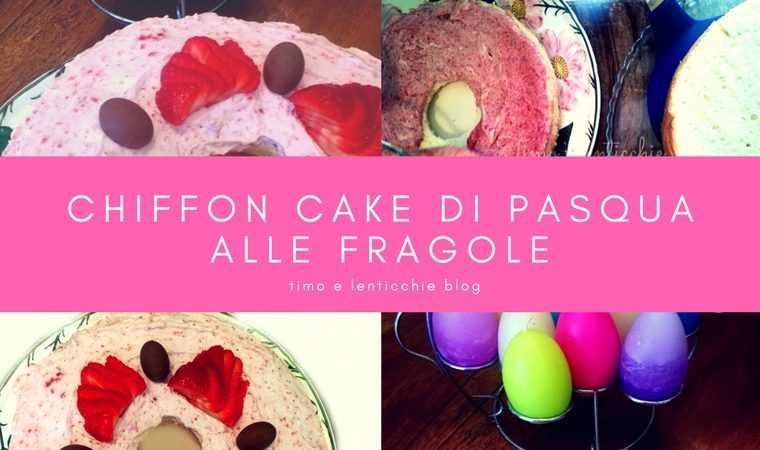 Chiffon cake alle fragole ricetta di Pasqua
