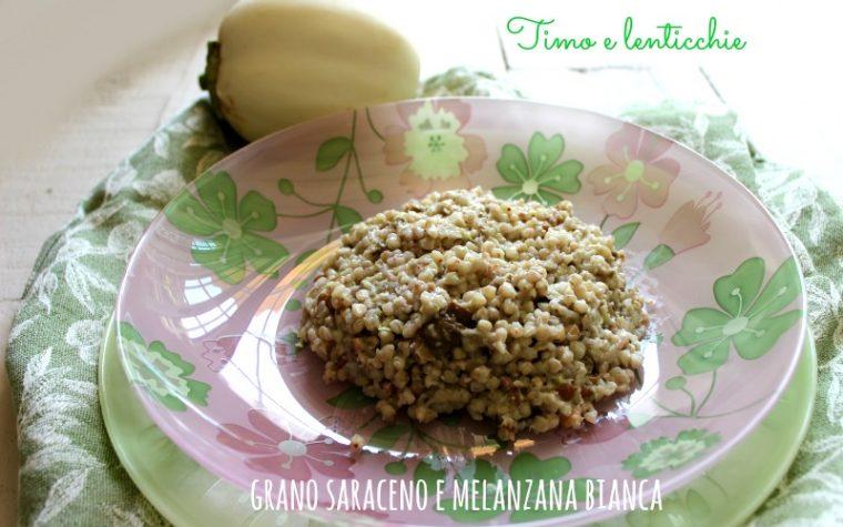Grano saraceno risottato con melanzane