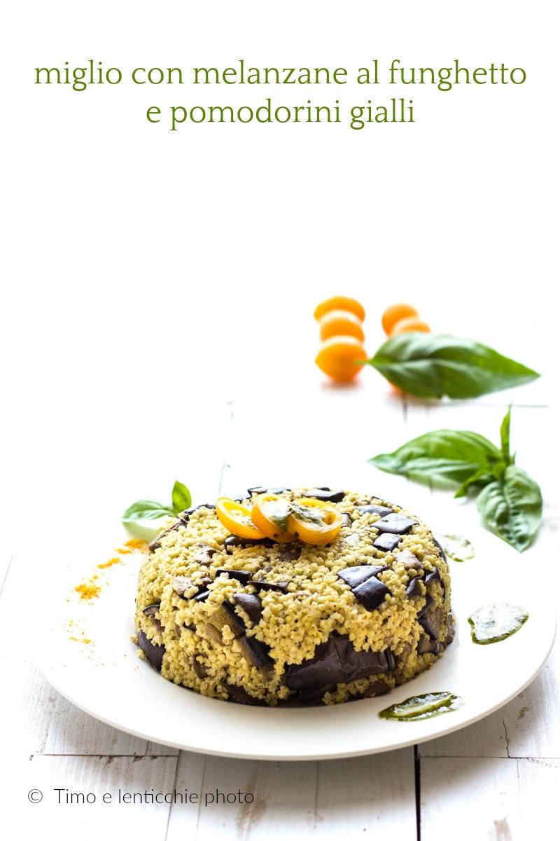 migio con melanzane al funghetto e pomodorini gialli