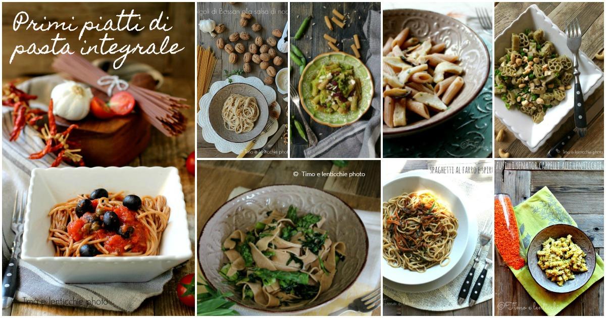Primi piatti di pasta integrale ricette semplici e veloci for Primi piatti semplici