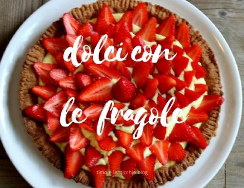 Dolci con le fragole 10 ricette