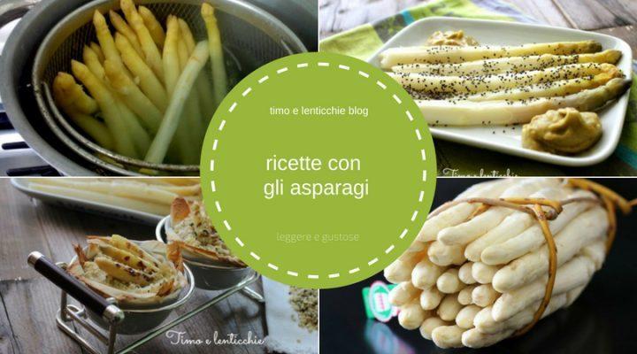 Ricette con gli asparagi leggere e semplici