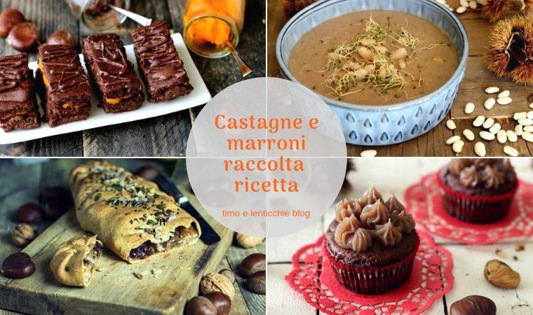 Ricette castagne e marroni – raccolta