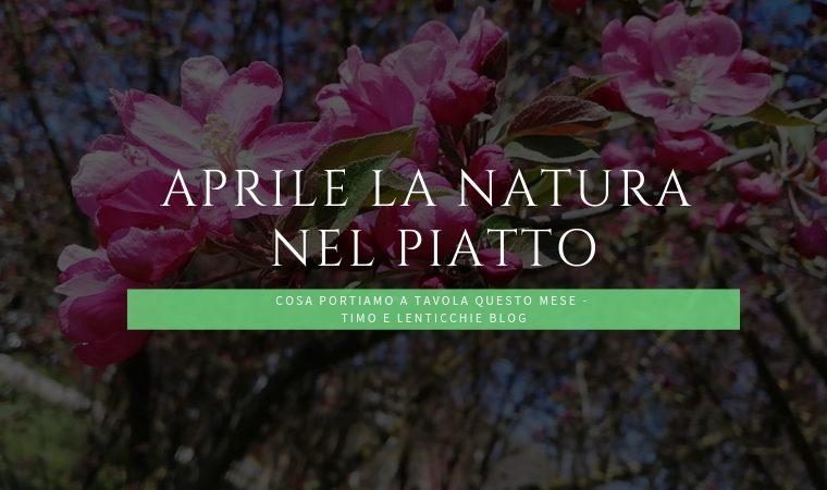Aprile la natura nel piatto
