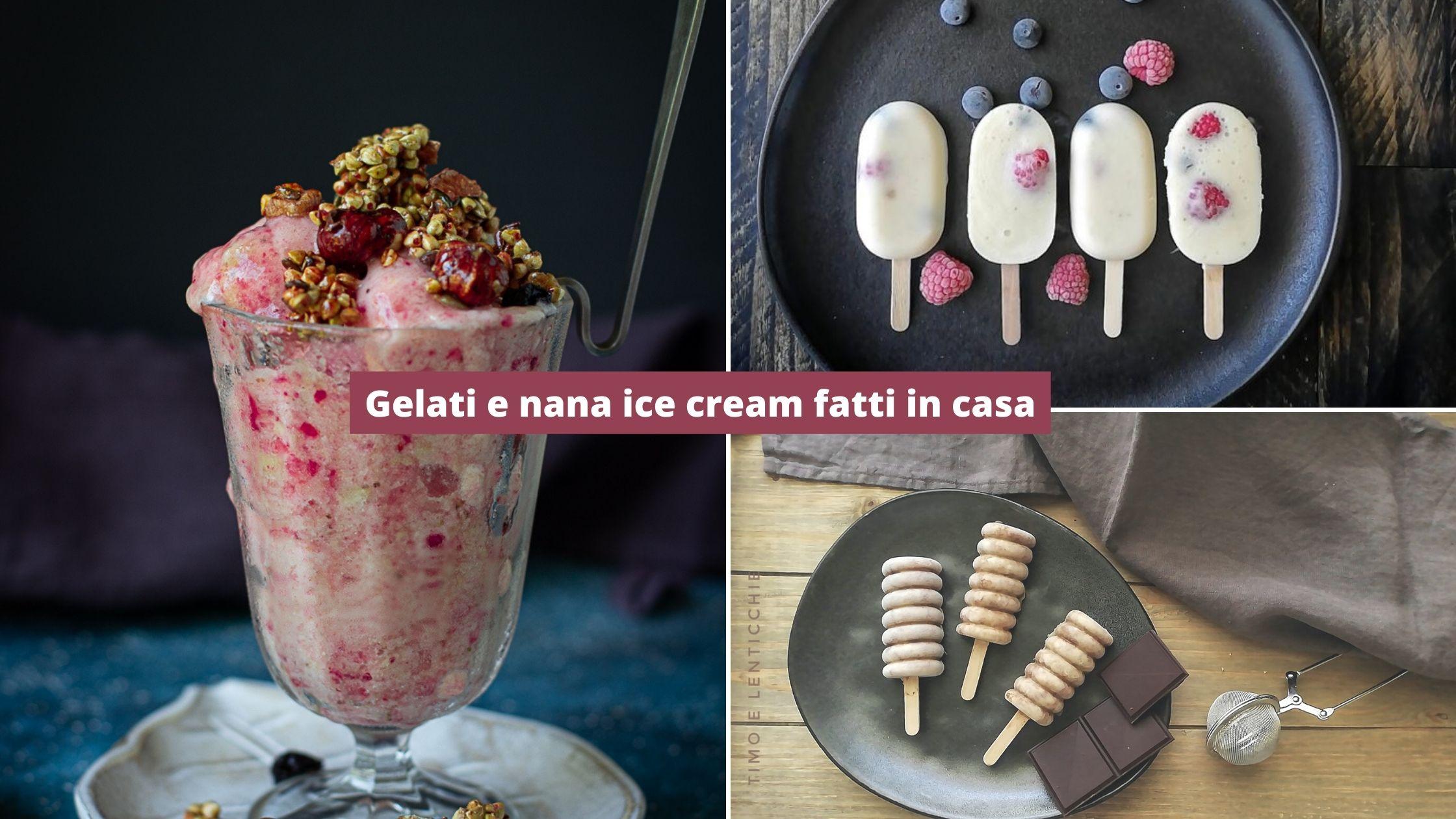 foto Gelati e nana ice cream fatti in casa