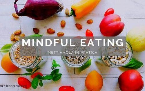 Mindful eating che cos'è – alimentazione consapevole