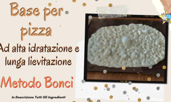 Base per pizza ad alta idratazione e lunga lievitazione (Metodo Bonci)