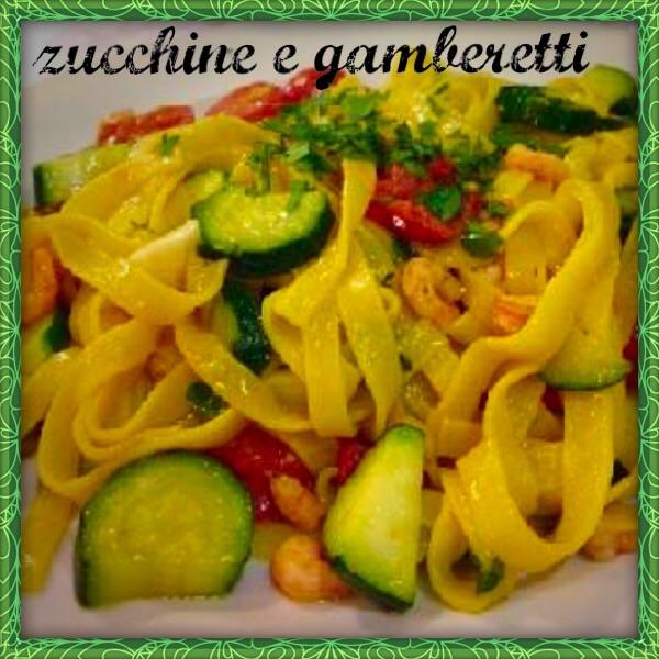 Tagliatelle zucchine e gamberetti