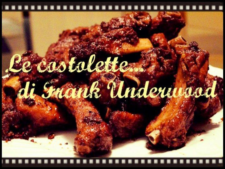 Le Costolette di Frank Underwood