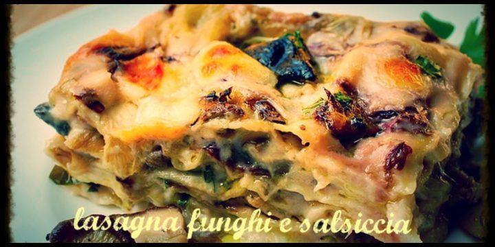 Lasagna funghi e salsiccia