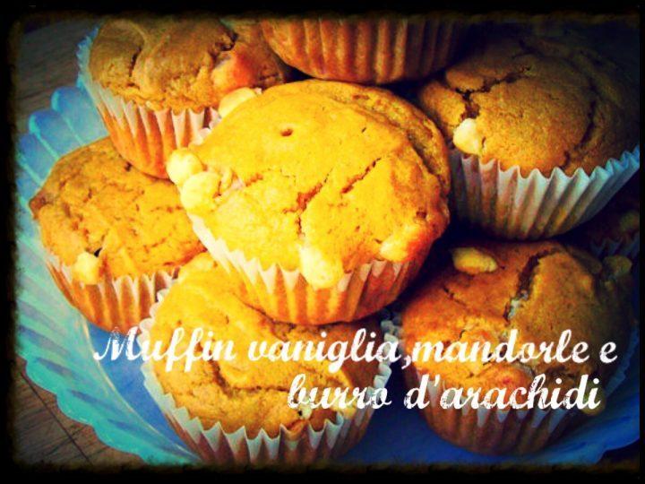 Muffin vaniglia mandorle e burro d'arachidi