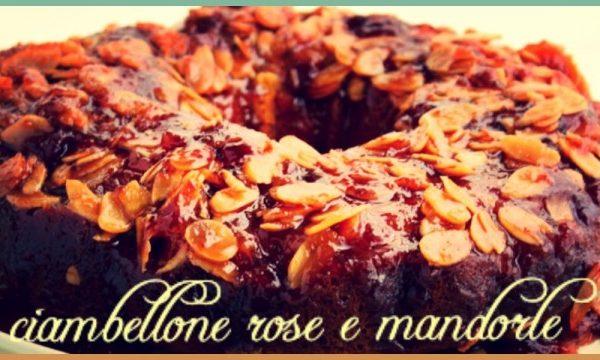 Ciambellone rose e mandorle