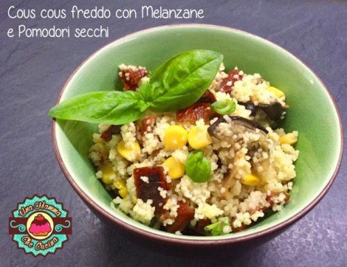 Cous cous freddo con Melanzane e Pomodori secchi