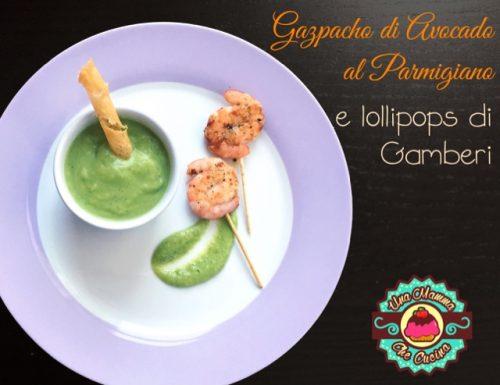 Gazpacho di Avocado con Parmigiano e lollipops di Gamberi