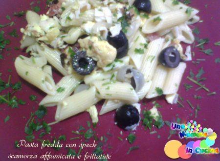 Pasta fredda con speck scamorza affumicata e frittatine