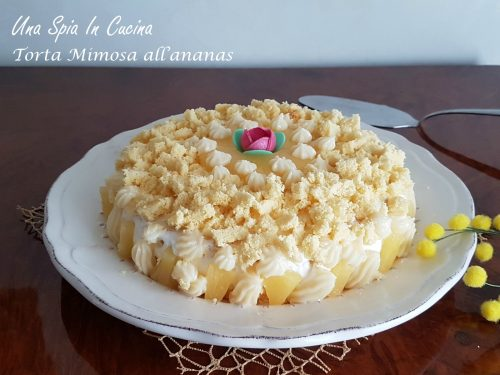 Torta mimosa all'ananas – Dolce classico