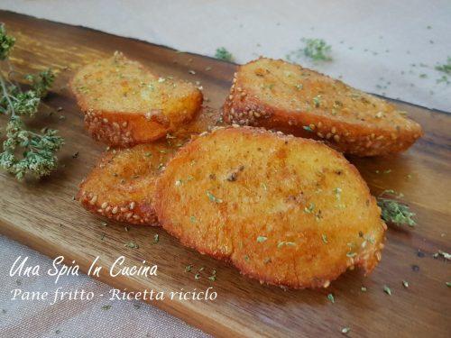 Pane fritto – Ricetta riciclo con pane avanzato