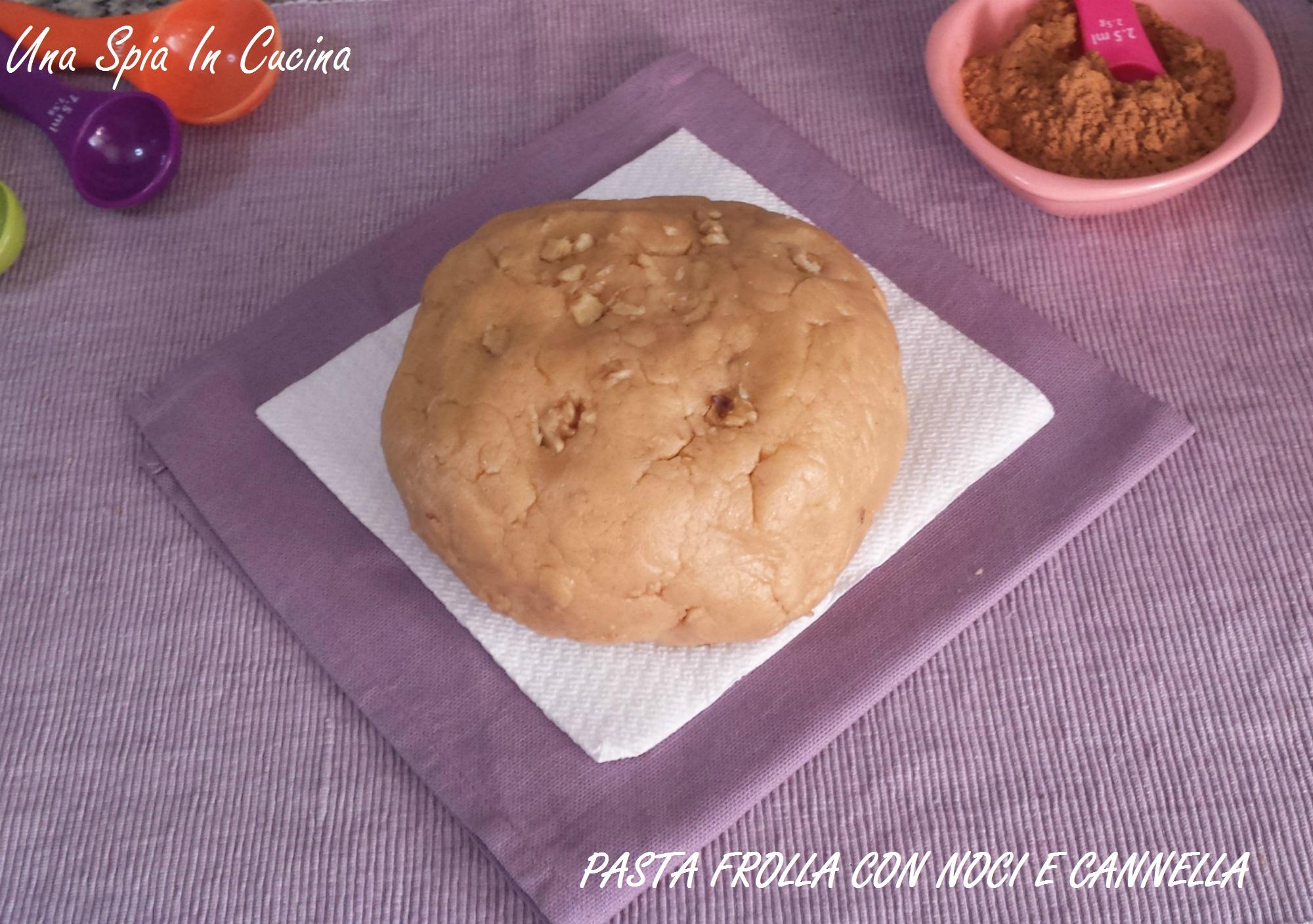 Pasta frolla con noci e cannella