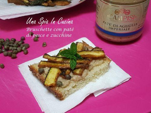 Bruschette con patè di pesce e zucchine