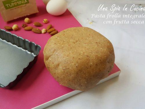 Pasta frolla integrale con frutta secca