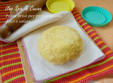 Pasta brisè per preparazioni dolci e salate