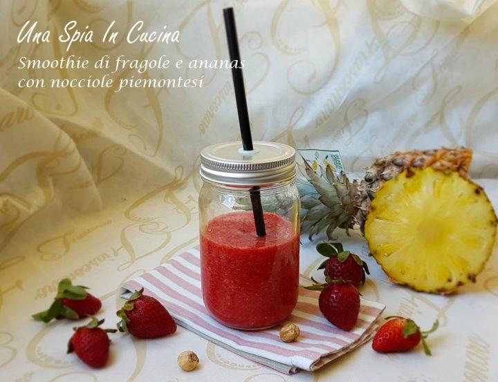 Smoothie di fragole e ananas con nocciole piemontesi
