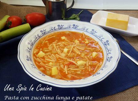 Pasta con zucchina lunga e patate – Minestra estiva