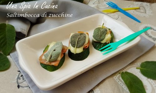 Saltimbocca di zucchine - Antipasto sfizioso