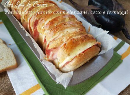 Pan bauletto farcito con melanzane, cotto e formaggi