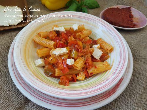 Pasta con sugo ai peperoni e nduja con ricotta infornata
