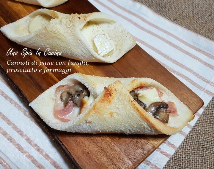 Cannoli di pane con funghi, prosciutto e formaggi