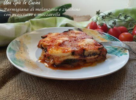 Parmigiana di melanzane e zucchine con prosciutto e mozzarella