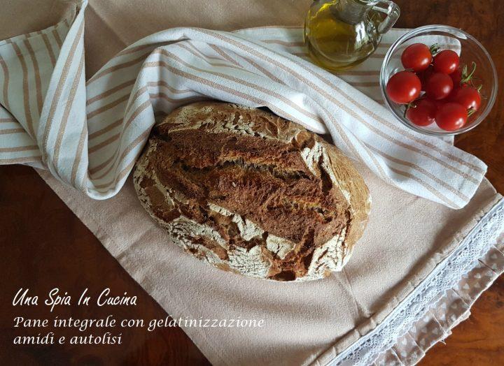 Pane integrale con gelatinizzazione amidi e autolisi