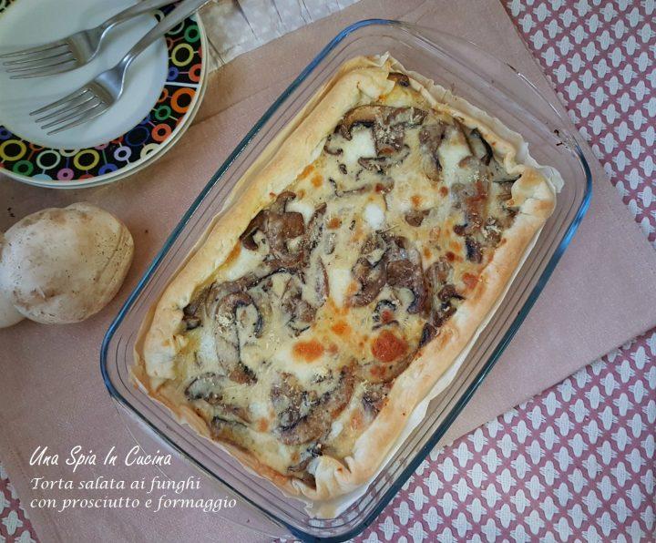 Torta salata ai funghi con prosciutto e formaggio