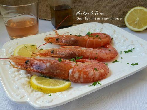 Gamberoni al vino bianco teneri e gustosi