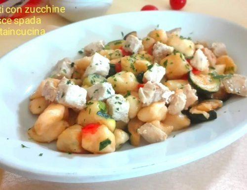 Gnocchetti con zucchine e pesce spada