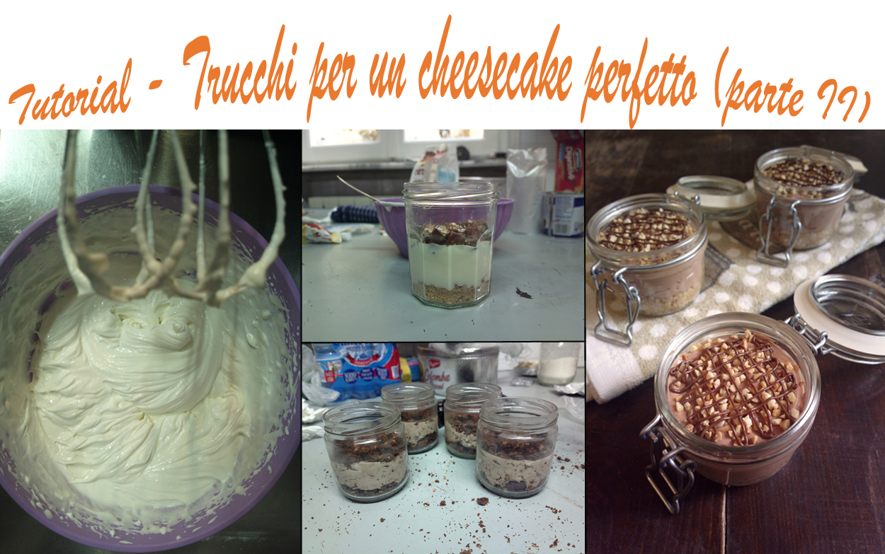 Tutorial - Trucchi per un cheesecake perfetto (parte II)