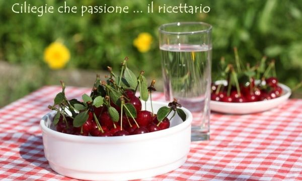 Ciliegie che passione … il ricettario gratis per voi