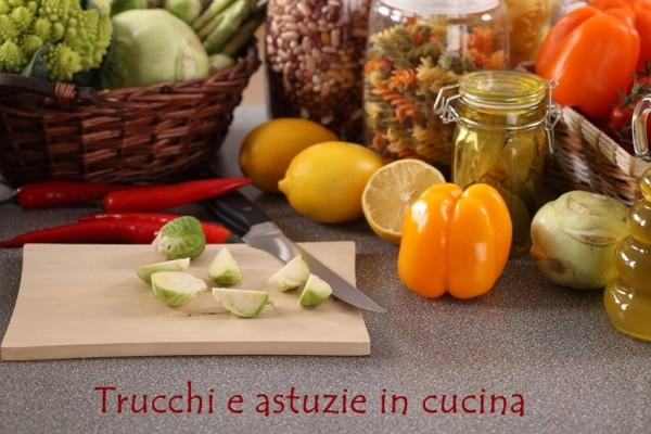 trucchi e consigli in cucina