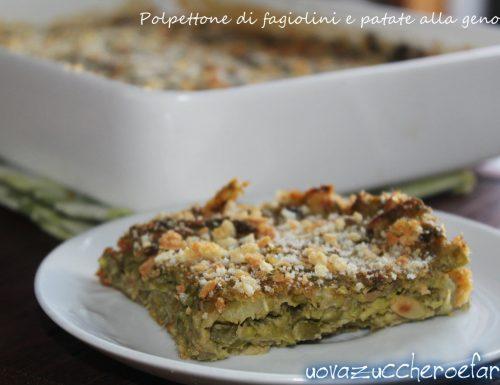 Polpettone di fagiolini e patate alla genovese