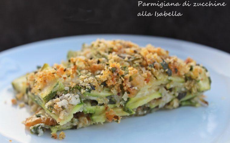 Parmigiana di zucchine alla Isabella