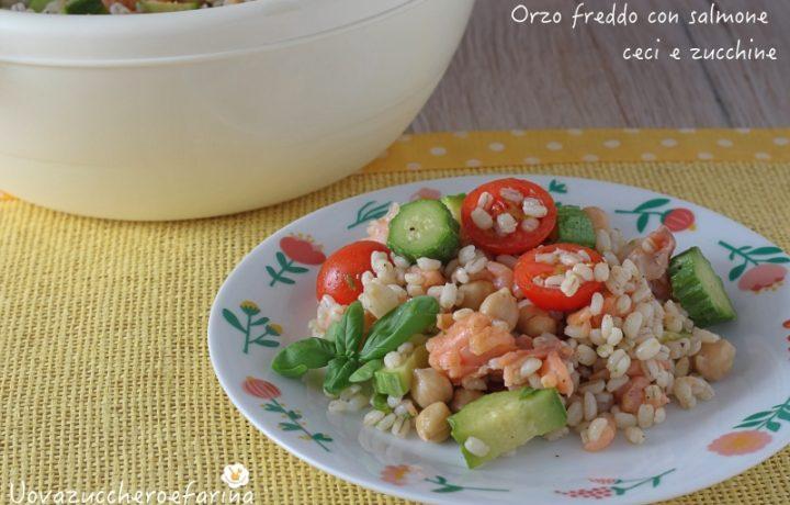 Orzo freddo con salmone ceci e zucchine