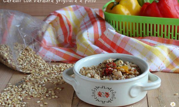 Cereali con verdure grigliate e pollo