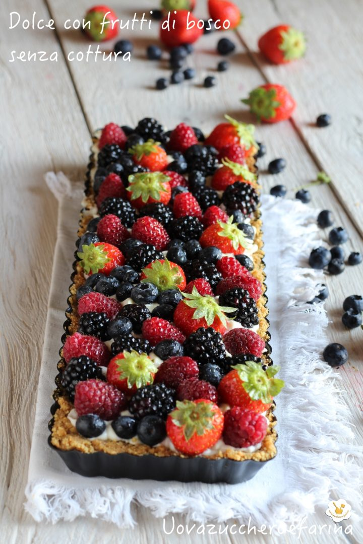 dolce frutti bosco senza cottura facile