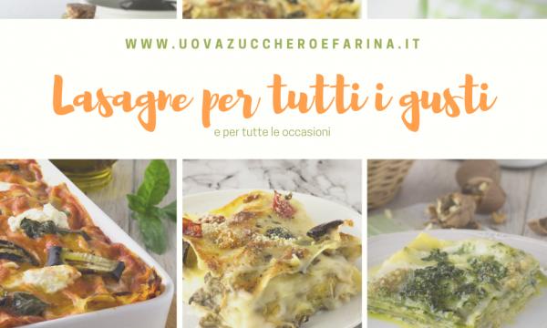 Lasagne al forno per tutti i gusti