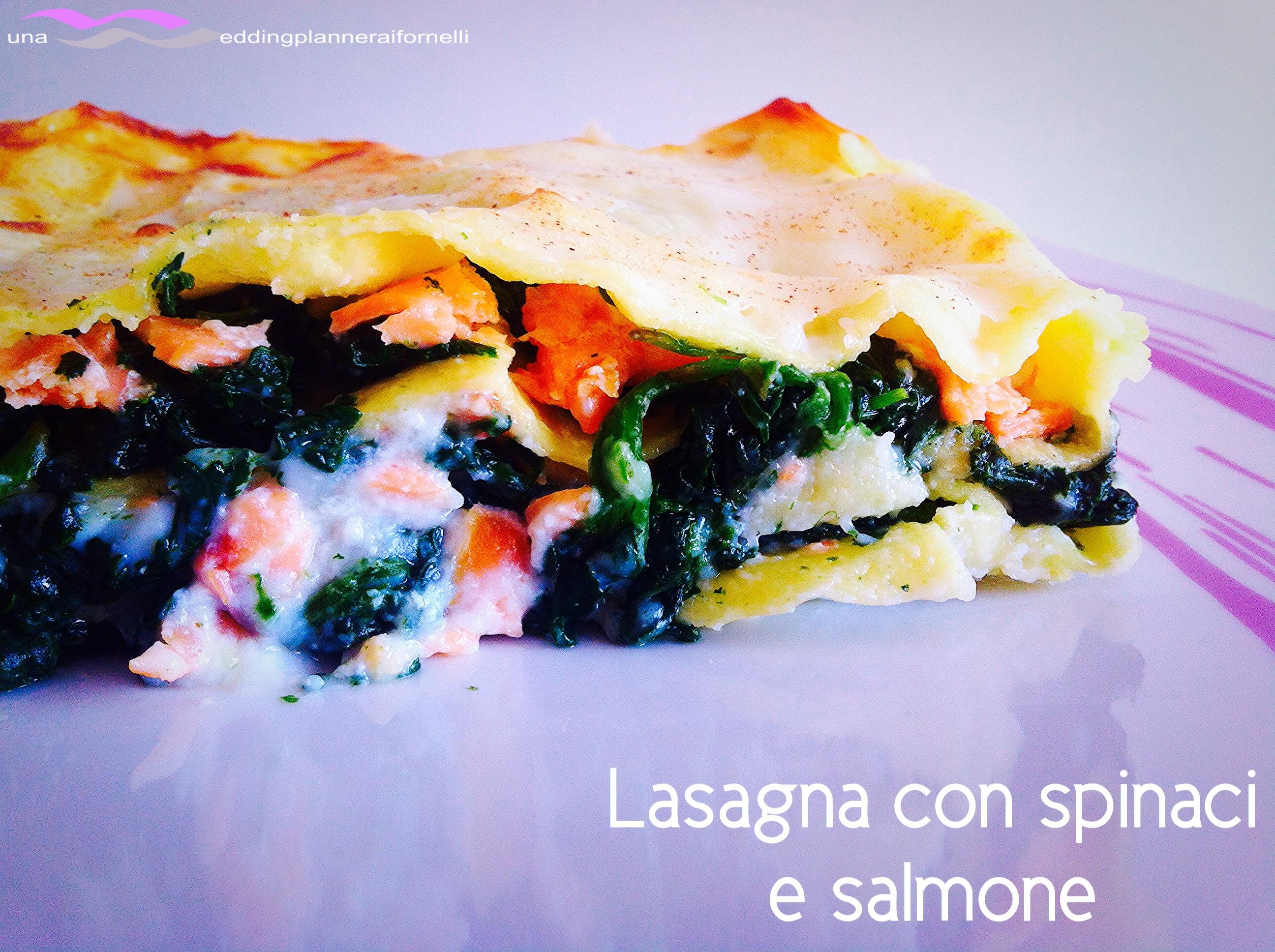 Lasagna spinaci e salmone