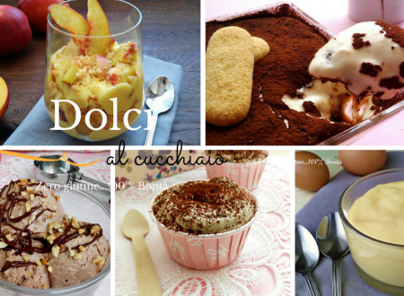 Dolci al cucchiaio – senza glutine