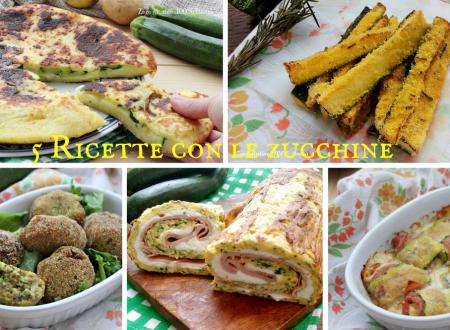 5 Ricette con le zucchine semplici e gustose