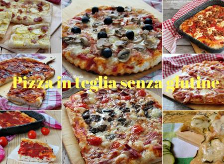 Pizza in teglia senza glutine – Ricette facili e veloci