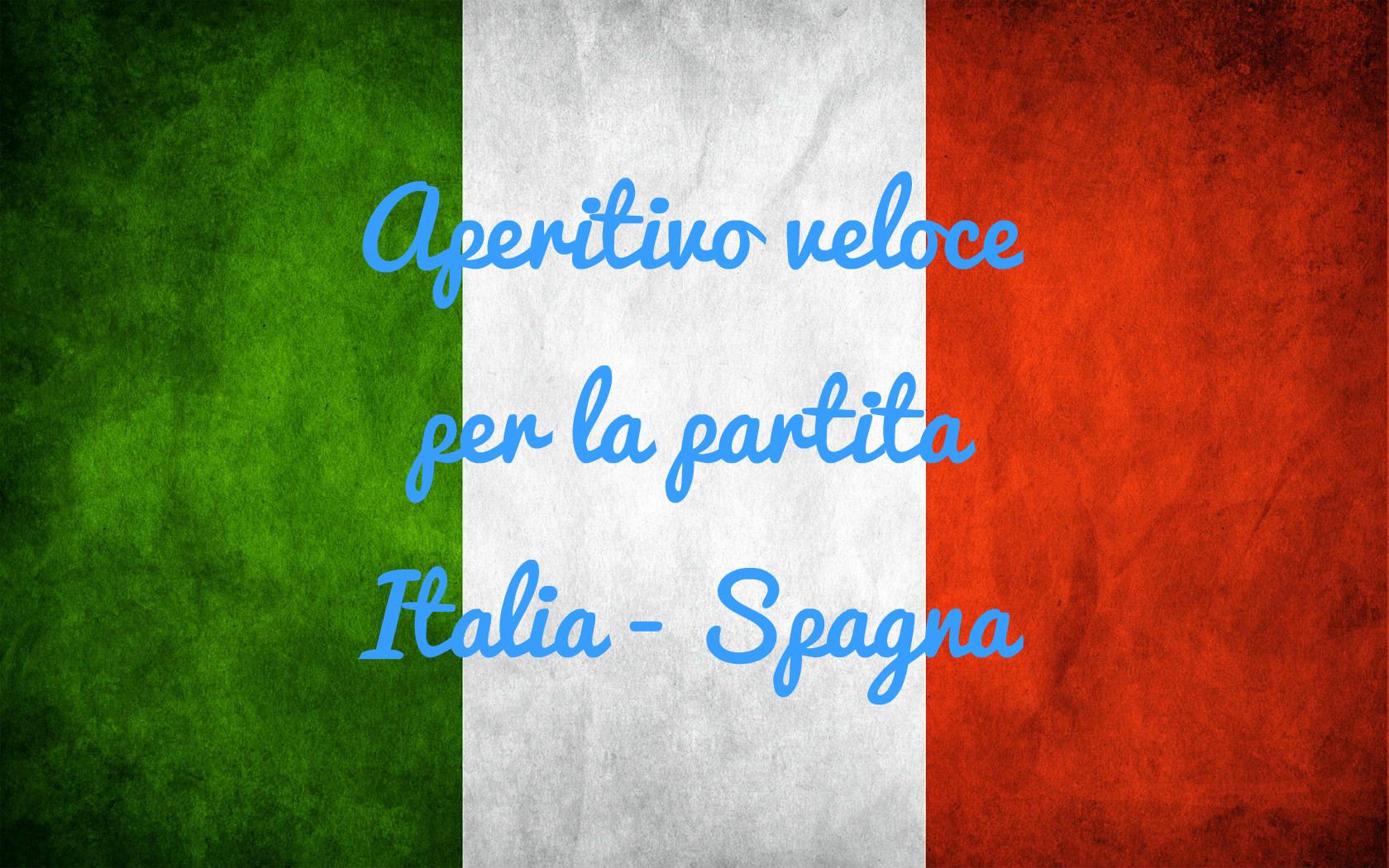 Aperitivo veloce per la partita Italia-Spagna